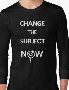 Change the subject - Sherlock Long Sleeve T-Shirt