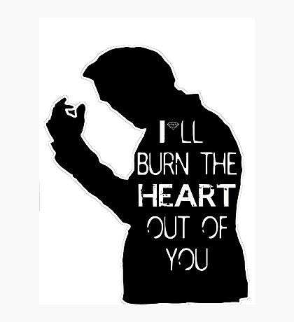 I'll burn the heart out of you Photographic Print