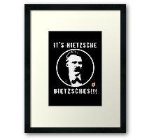 It's Nietzsche, bietzsches! Framed Print
