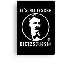 It's Nietzsche, bietzsches! Canvas Print