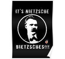 It's Nietzsche, bietzsches! Poster