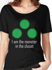 I am the monster in the closet ~ Sam Fisher Women's Relaxed Fit T-Shirt