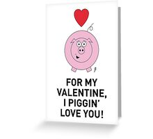 PIG VALENTINE CARD Greeting Card