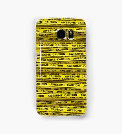 AWESOME, use caution Samsung Galaxy Case/Skin