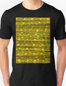 AWESOME, use caution Unisex T-Shirt