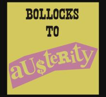 Bollocks To Austerity - 2 by LetThemEatArt
