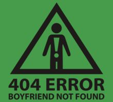 404 Error Boyfriend Not Found by BrightDesign