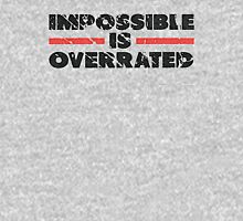 Impossible is Overrated | Washed Out Style Unisex T-Shirt