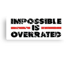 Impossible is Overrated | Washed Out Style Canvas Print