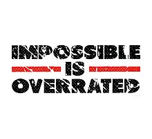 Impossible is Overrated | Washed Out Style Photographic Print