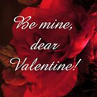 Be Mine Dear Valentine by © Betty E Duncan ~ Blue Mountain Blessings Photography