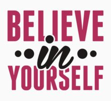Believe In Yourself - Motivational Workout Clothing by J B