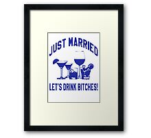 Just Married, Lets Drink! - Wedding Reception Shirt Framed Print