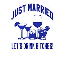 Just Married, Lets Drink! - Wedding Reception Shirt Photographic Print
