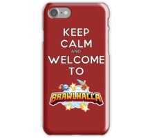 Keep Calm and Welcome to Brawlhalla iPhone Case/Skin