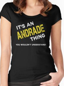 it is ANDRADE thing you wouldn't understand Women's Fitted Scoop T-Shirt