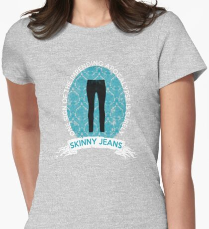 SKINNY JEANS Womens Fitted T-Shirt