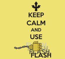 Keep Calm and Use Flash by MattAbernathy
