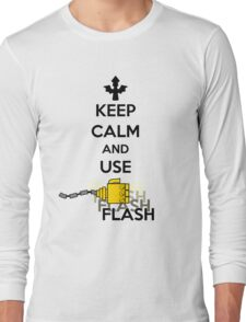 Keep Calm and Use Flash Long Sleeve T-Shirt