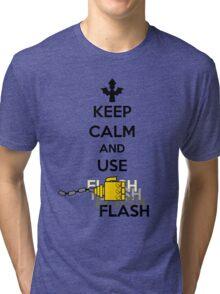 Keep Calm and Use Flash Tri-blend T-Shirt