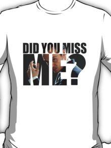 Sherlock - Did You Miss Me? T-Shirt