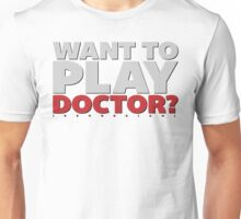 Want to Play Doctor (Kevorkian)? T-Shirt