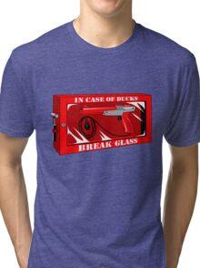 In case of ducks  Tri-blend T-Shirt
