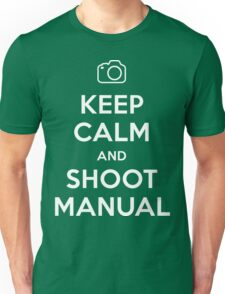 Keep Calm and Shoot Manual Unisex T-Shirt