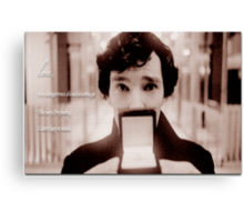 Sherlock—Love is a dangerous disadvantage Canvas Print