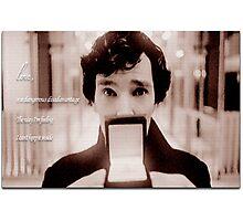 Sherlock—Love is a dangerous disadvantage Photographic Print
