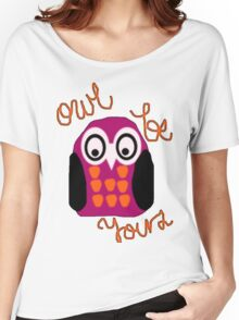 owl be yours Women's Relaxed Fit T-Shirt