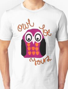owl be yours T-Shirt