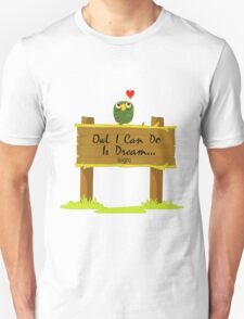 Owl I Can Do Is Dream Of Finding Love T-Shirt