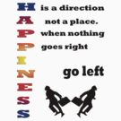Happiness is a direction, not a place./ T-SHIRT by haya1812