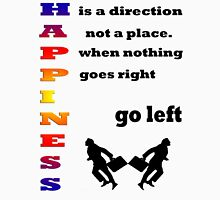 Happiness is a direction, not a place./ T-SHIRT Unisex T-Shirt