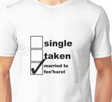 Single, Taken, Married to Fen'Harel Unisex T-Shirt