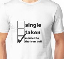 Single, Taken, Married to the Iron Bull Unisex T-Shirt