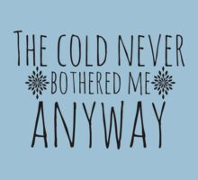 The Cold Never Bothered Me, Anyway Kids Tee