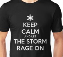 Keep Calm and Let the Storm Rage On Unisex T-Shirt
