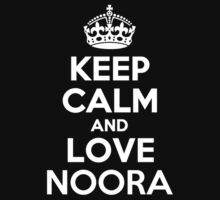 Keep Calm and Love NOORA by kandist