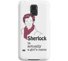 Sherlock is actually a girl's name Samsung Galaxy Case/Skin