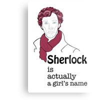 Sherlock is actually a girl's name Metal Print