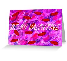 BE MY VALENTINE 10 Greeting Card
