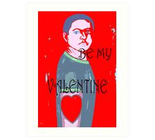 BE MY VALENTINE 11 Art Print