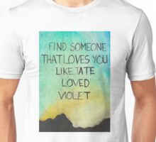 Find Someone That Loves You Like Tate Loved Violet Unisex T-Shirt