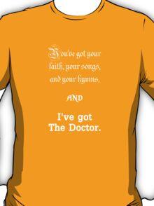 I've got The Doctor T-Shirt