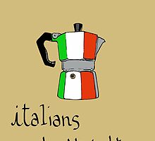 italians do it better by Logan81