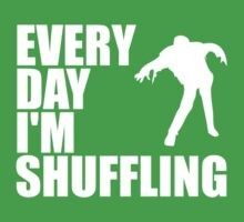 Everyday I'm shuffling. One Piece - Short Sleeve