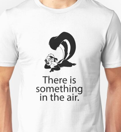There is something in the air Unisex T-Shirt