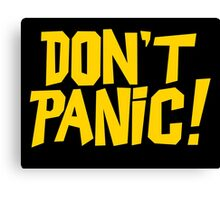 The Hitchhikers Guide to the Galaxy - Don't Panic Canvas Print